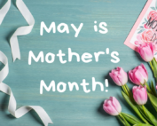 May is Mothers Month